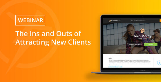 Trainerize Webinar: The Ins and Outs of Attracting New Clients