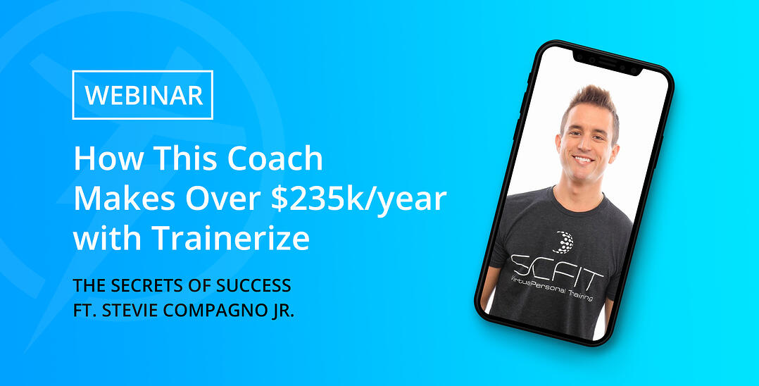 Webinar-Trainerize-How-This-Coach-Makes-Over-235k-per-year-Stevie-Compagno-Jr
